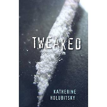 Tweaked by Katherine Holubitsky - 9781551438511 Book