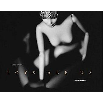 Toys Are Us by Gabriela Domeisen - Markus Schoeb - Reinhard Kusch - G