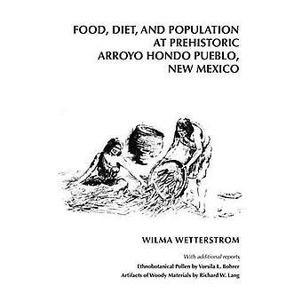 Food, Diet, and Population at Arroyo Hondo Pueblo, New Mexico (Arroyo Hondo Pueblo Series)