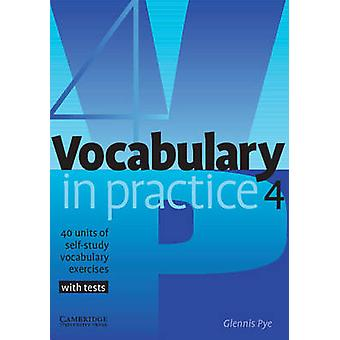 Vocabulary in Practice 4 by Glennis Pye - 9780521753760 Book