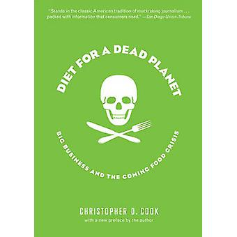 Diet for a Dead Planet - Big Business and the Coming Food Crisis (New