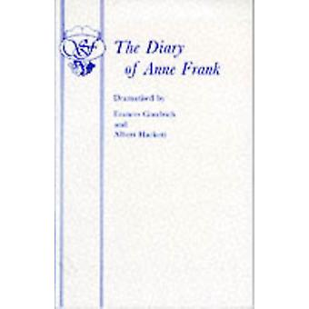 The Diary of Anne Frank: Play (Acting Edition) (Paperback) by Goodrich Frances Hackett Albert Frank Anne