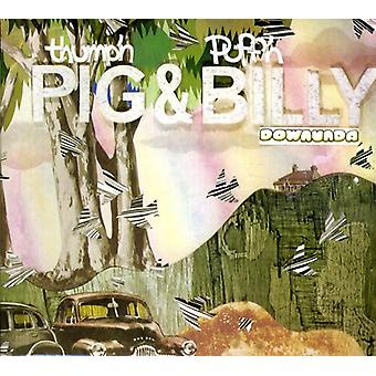 Thump'N Pig & Puff'N Billy - Downunda [CD] USA import