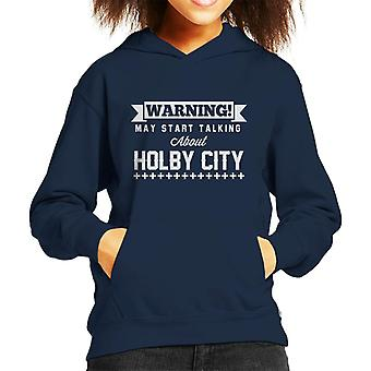 Warning May Start Talking About Holby City Text Kid's Hooded Sweatshirt