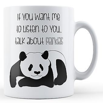 Se você quiser Me ouvir você... Falar sobre Pandas - caneca impressa