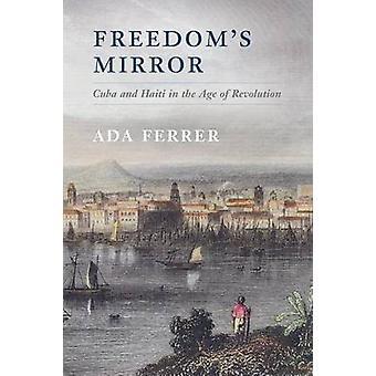 Freedoms Mirror by Ada Ferrer