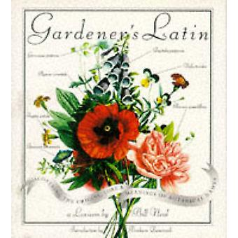 Gardener's Latin - Discovering the Origins - Lore and Meanings of Bota