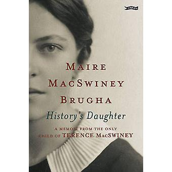 History's Daughter - A Memoir from the Only Child of Terence MacSwiney