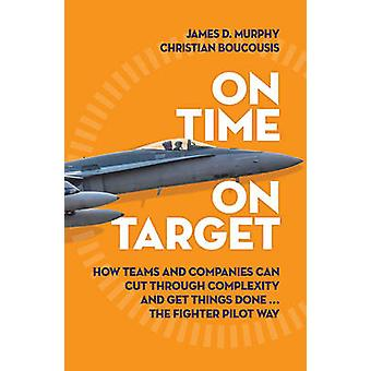 On Time on Target - How Teams and Companies Can Cut Through Complexity