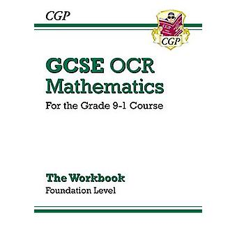 New GCSE Maths OCR Workbook - Foundation - For the Grade 9-1 Course by