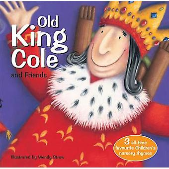 Old King Cole and Friends by Wendy Straw - 9781782262046 Book