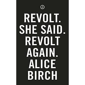 Revuelta. Ella dijo. Otra vez se rebelan por Alice Birch - libro 9781783197637