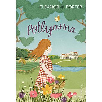 Pollyanna by Eleanor H. Porter - 9781784870249 Book