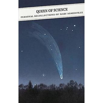 The Queen of Science - Personal Recollections of Mary Somerville (Main