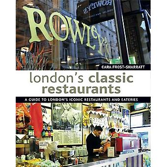 London's Classic Restaurants - A Guide to London's Iconic Restaurants