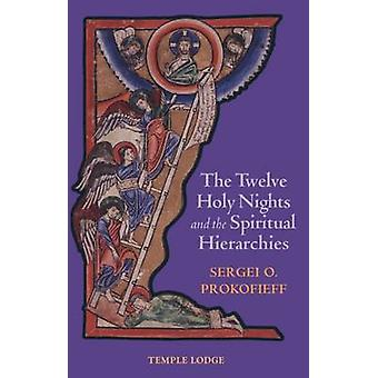 The Twelve Holy Nights and the Spiritual Hierarchies (3rd Revised edi