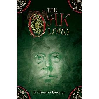 The Oak Lord - Book 5 by Catherine Cooper - 9781908984210 Book