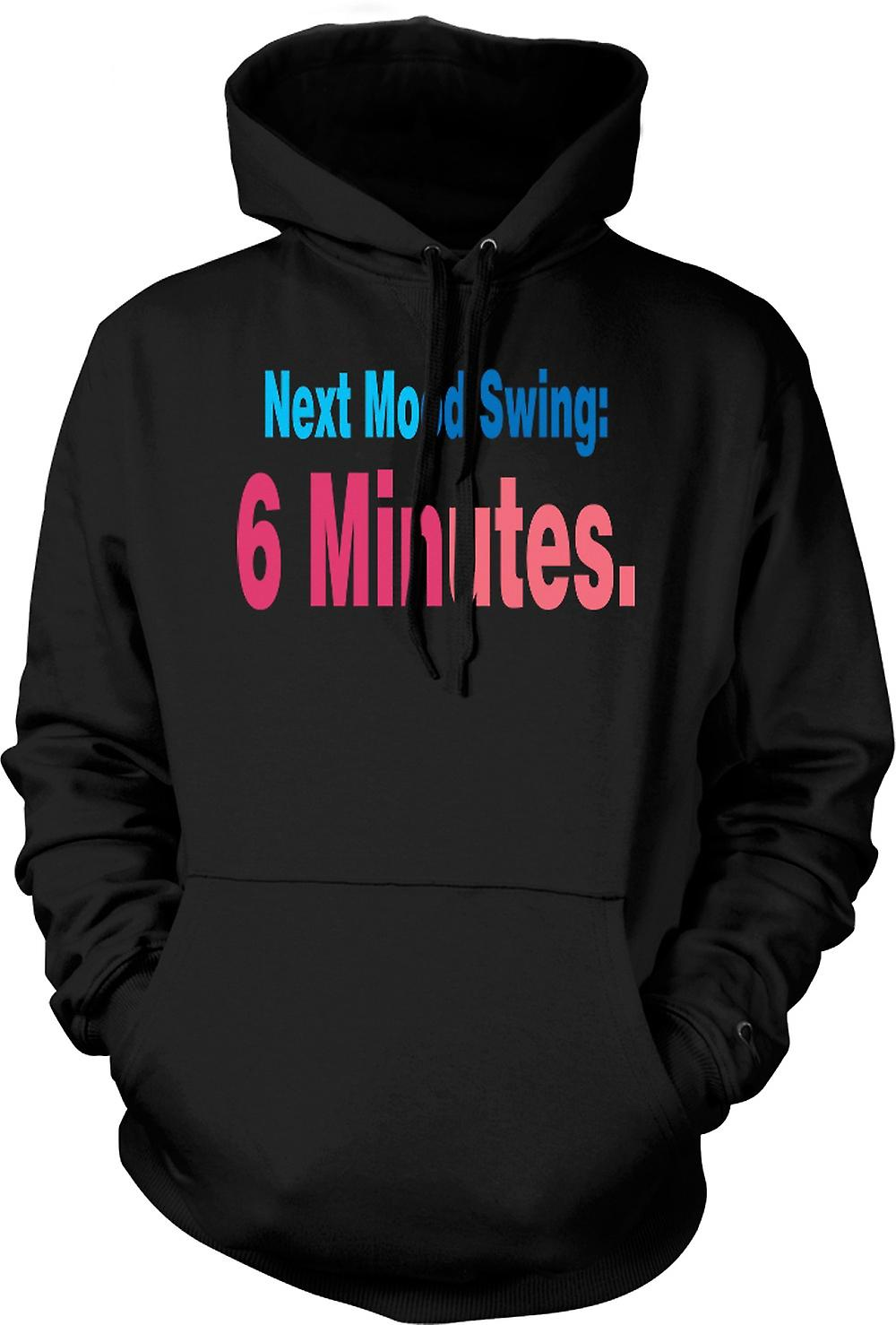 Mens Hoodie - Next Mood Swing: 6 Minutes