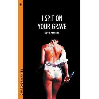 Jeg spytte på graven din av David Maguire - 9780231188753 bok
