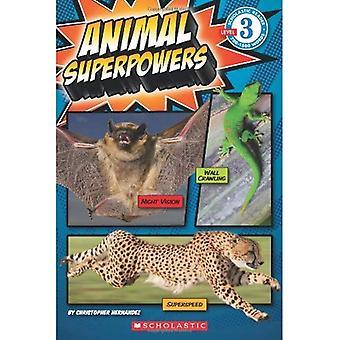 Animal Superpowers (Scholastic Reader - Level 3 (Quality))