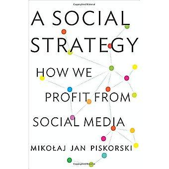 Une stratégie sociale: Comment nous tirer Profit des médias sociaux
