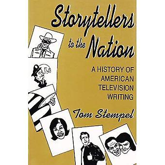 Geschichtenerzähler der Nation: eine Geschichte des amerikanischen Fernsehens schreiben