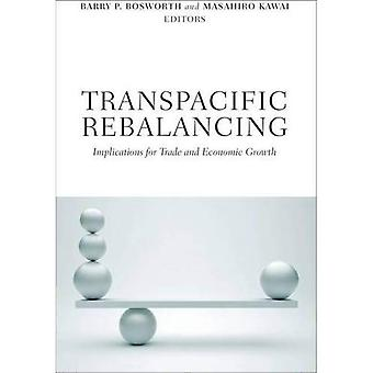 Transpacific Rebalancing: Implications for Trade and Economic Growth