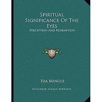 Spirituelle Bedeutung der Augen: Wahrnehmung und Erlösung