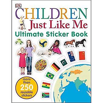 Children Just Like Me (DK Ultimate Sticker Books)