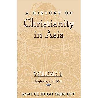 The History of Christianity in Asia: 1 (History of Christianity in Asia)