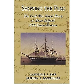 Showing the Flag: The Civil War Naval Diary of Moses Safford, USS Constellation