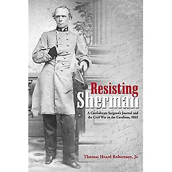 Resisting Sherman: A Confederate Surgeon's Journal and the Civil War in the Carolinas, 1865