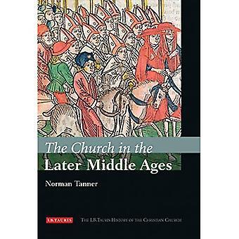 Église à la fin du moyen âge (I.B. Tauris History of the Christian Church)