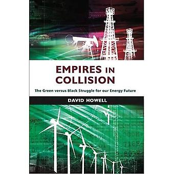 Empires in Collision: The Green versus Black Struggle for Our Energy Future