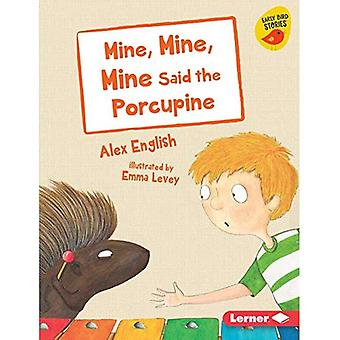 Mine, Mine, Mine Said the Porcupine (Early Bird Readers -- Blue (Early Bird Stories (Tm)))