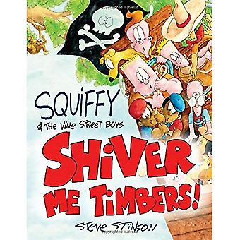 Squiffy and the Vine Street Boys in Shiver Me Timbers