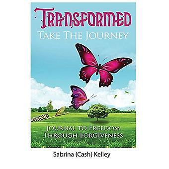 Getransformeerde nemen de reis: Journal vrijheid door vergeving
