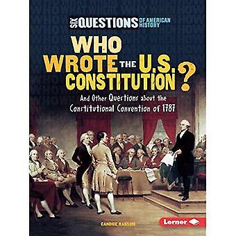 Wie schreef de Amerikaanse grondwet?: en andere vragen over de constitutionele Conventie van 1787
