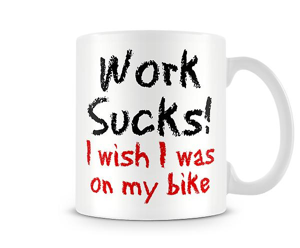 Work Sucks I Wish I Was On My Bike Mug