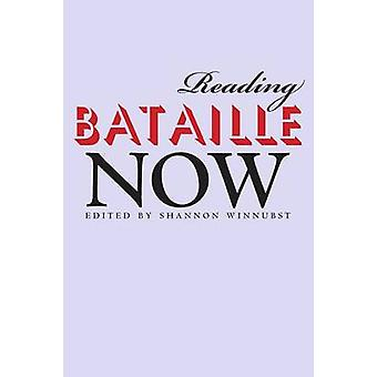 Reading Bataille Now by Winnubst & Shannon