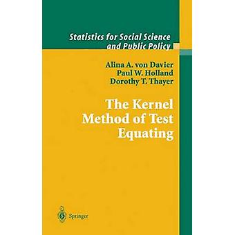The Kernel Method of Test Equating by Davier & Alina A. von