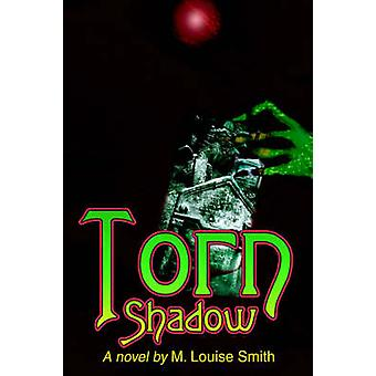 Torn Shadow by Smith & M. Louise