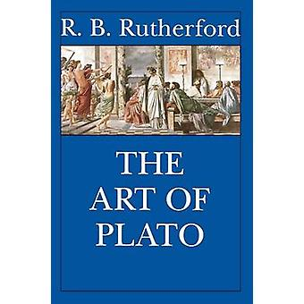 The Art of Plato by Rutherford & R.B.