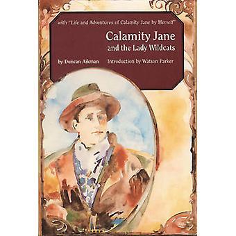 Calamity Jane och Lady Wildcats av Aikman & Duncan