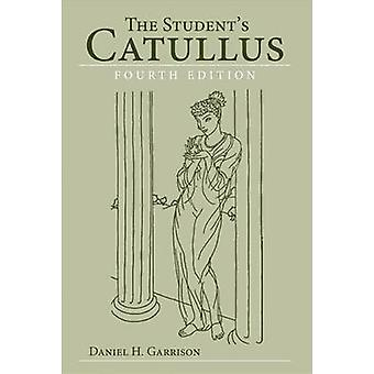 The Students Catullus 4th edition by Garrison & Daniel H