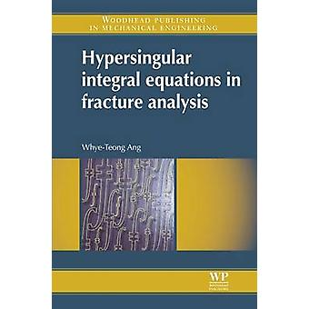Hypersingular Integral Equations in Fracture Analysis by Ang & WhyeTeong