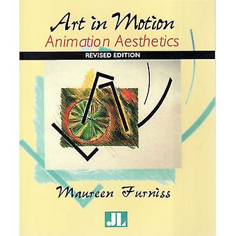 Art in Motion Animation Aesthetics by Furniss & Maureen