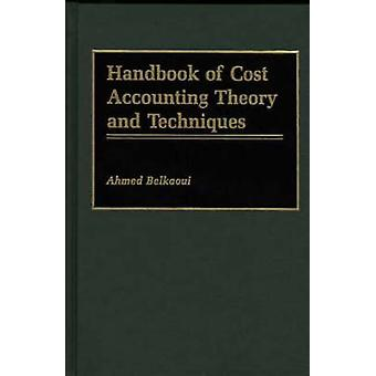 Handbook of Cost Accounting Theory and Techniques by RiahiBelkaoui & Ahmed