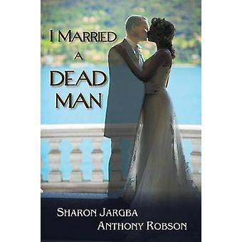 I Married a Dead Man by Jargba & Sharon