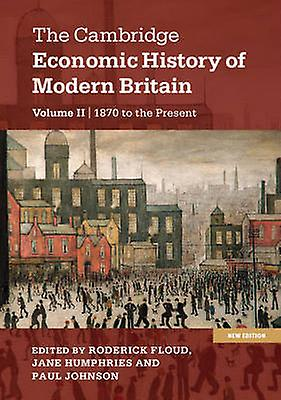 The Cambridge Economic History of Modern Britain by Floud & Roderick